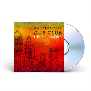 Gentleman's Dub Club – The Big Smoke CD
