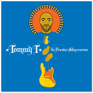 Tommy T - The Prester John Sessions Digital Download