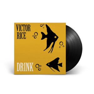 Victor Rice: Drink LP