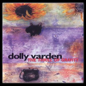 Dolly Varden - Thrill of Gravity CD