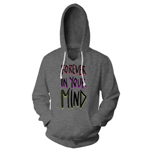Forever in your Mind Hoodie