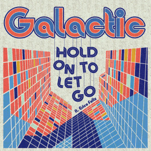 "Galactic - ""Hold On To Let Go (ft. Erica Falls)"" Digital Download"