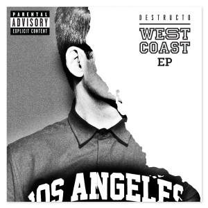 Pre-Order Destructo - WEST COAST EP