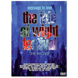 Message To Love: The Isle Of Wight Festival DVD