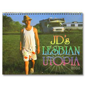 JD's Lesbian Utopia 2006 Calendar
