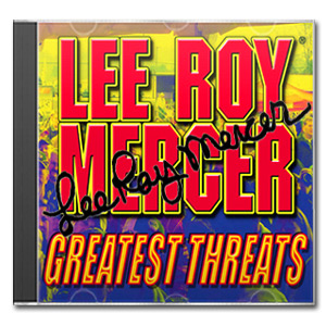 Autographed LEE ROY MERCER Greatest Threats (Special Edition) CD