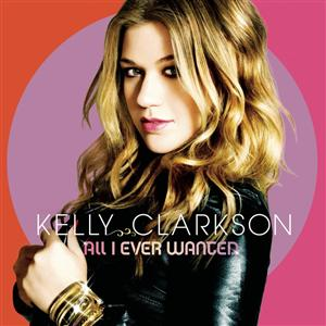 Kelly Clarkson - All I Ever Wanted (Bonus tracks) - MP3 Download