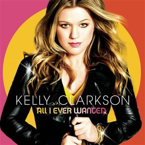 Kelly Clarkson - All I Ever Wanted - MP3 Download