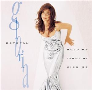 Gloria Estefan - Hold Me,Thrill Me, Kiss Me - MP3 Download