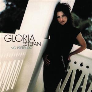 Gloria Estefan - No Pretendo - MP3 Download