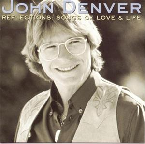 John Denver - Reflections: Songs of Love & Life - MP3 Download