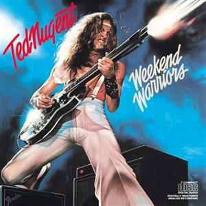 Ted Nugent - Weekend Warriors - MP3 Download