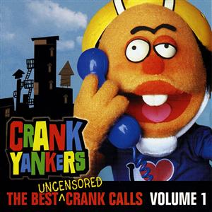 Crank Yankers - The Best Uncensored Calls - Volume 1 - MP3 Download