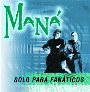 Mana - Solo Para Fanaticos - MP3 Download