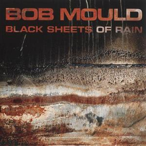 Bob Mould - Black Sheets Of Rain - MP3 Download