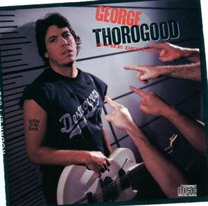 George Thorogood & The Destroyers - Born To Be Bad - MP3 Download