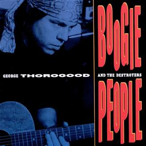 George Thorogood & The Destroyers - Boogie People - MP3 Download