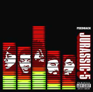 Jurassic 5 - Feedback (Explicit) - MP3 Download