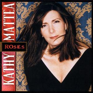 Kathy Mattea - Roses - MP3 Download