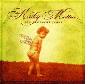 Kathy Mattea - The Innocent Years - MP3 Download