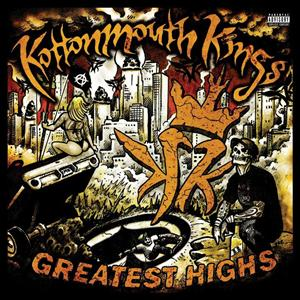 Kottonmouth Kings - Greatest Highs - MP3 Download