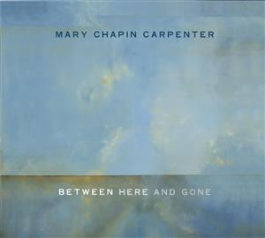 Mary Chapin Carpenter - Between Here And Gone - MP3 Download