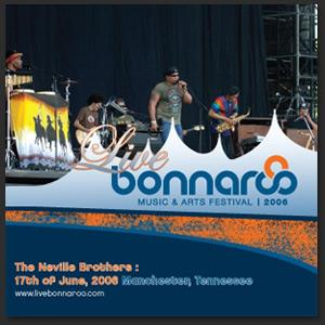 Neville Brothers - 2006/06/17 Bonnaroo, TN - MP3 Download