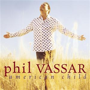 Phil Vassar - American Child - MP3 Download