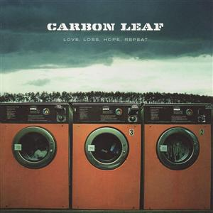 Carbon Leaf -Love, Loss, Hope, Repeat - MP3 Download
