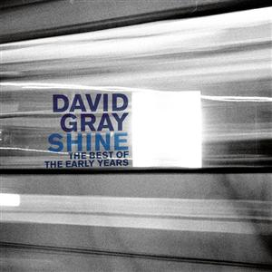 David Gray - Shine: The Best Of The Early Years - MP3 Download