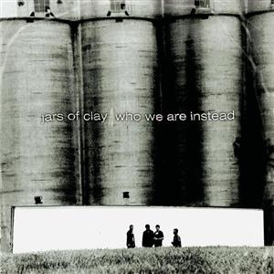 Jars Of Clay - Who We Are Instead - MP3 Download