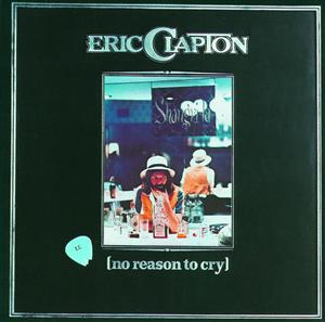 Eric Clapton - No Reason To Cry - MP3 Download