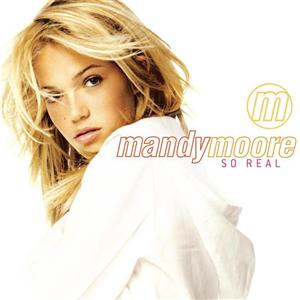 Mandy Moore - So Real - MP3 Download