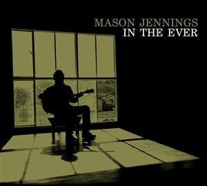 Mason Jennings - In The Ever - MP3 Download