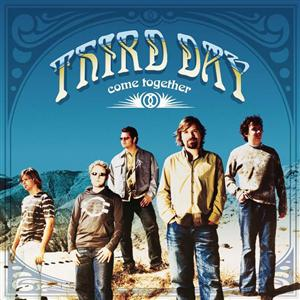 Third Day - Come Together - MP3 Download
