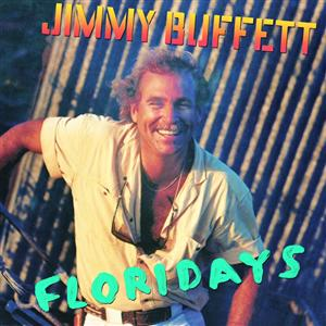 Jimmy Buffett - Floridays - MP3 Download