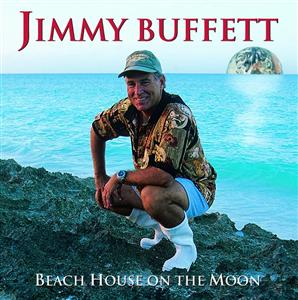 Jimmy Buffett - Beach House On The Moon - MP3 Download