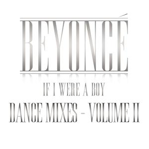 Beyoncé - If I Were A Boy - Dance Mixes - Volume II - MP3 Download