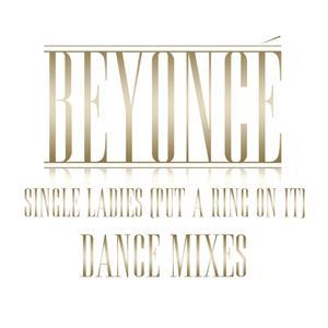 Beyoncé - Single Ladies (Put A Ring On It) Dance Remixes - MP3 Download