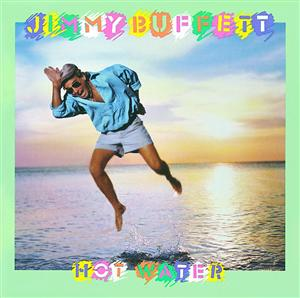 Jimmy Buffett - Hot Water - MP3 Download