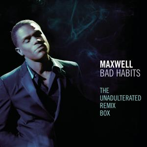 Maxwell -  Bad Habits - The Unadulterated Debauchery Remix Box - MP3 Download