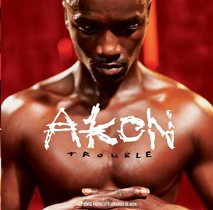 Akon - Touble - Edited Version - MP3 Download