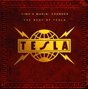 Tesla - Time's Makin' Changes: The Best Of Tesla - MP3 Download