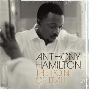 Anthony Hamilton - The Point Of It All - MP3 Download