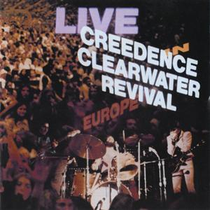 Creedence Clearwater Revival - Live In Europe - Remastered - MP3 Download