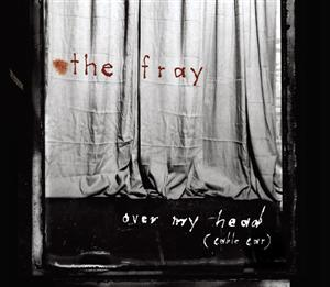 The Fray - Over My Head (Cable Car) - MP3 Download