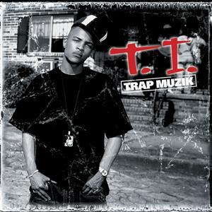 T.I. - Trap Muzik (Clean) - MP3 Download