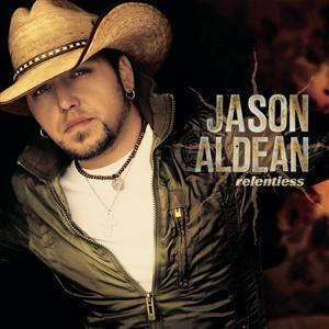 Jason Aldean - Relentless - MP3 Download
