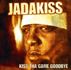 Jadakiss - Kiss Tha Game Goodbye - Edited Version - MP3 Download