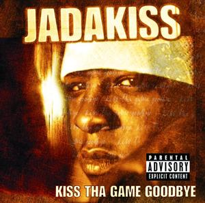 Jadakiss - Kiss Tha Game Goodbye - Explicit Version - MP3 Download